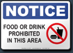 Notice Food Or Drink Prohibited In This Area Sign
